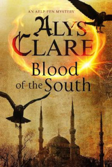 Blood of the South: A Medieval Mystical Mystery av Alys Clare (Innbundet)