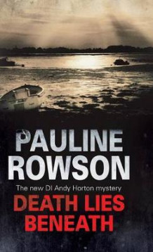 Death Lies Beneath av Pauline Rowson (Innbundet)