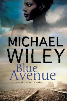 Blue Avenue: First in a Noir Mystery Series Set in Jacksonville, Florida av Michael Wiley (Innbundet)