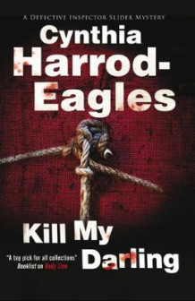 Kill My Darling av Cynthia Harrod-Eagles (Innbundet)