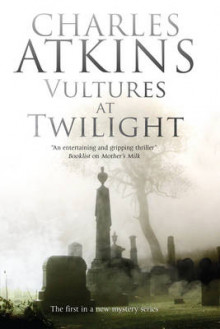 Vultures at Twilight av Charles Atkins (Innbundet)