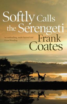 Softly Calls the Serengeti av Frank Coates (Heftet)