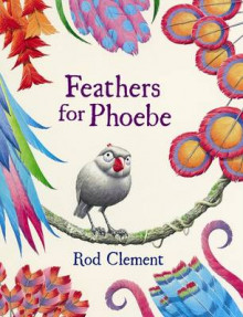 Feathers For Phoebe av Rod Clement (Innbundet)