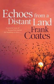 Echoes from a Distant Land av Frank Coates (Heftet)
