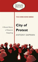 Omslag - City of Protest: A Recent History of Dissent in Hong Kong: Penguin Specials