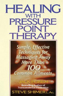 Healing with Pressure Point Therapy av Jack Forem (Heftet)