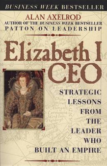 Elizabeth I Ceo:Strategic Lessons from the Leader Who Built an Empire av Axelrod (Heftet)