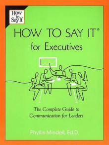 How to Say It for Executives av Phyllis Mindell (Heftet)