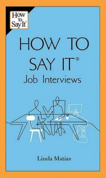 How to Say It: Job Interviews av Linda Matias (Heftet)