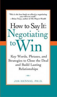 How to Say It: Negotiating to Win av Jim Hennig (Heftet)