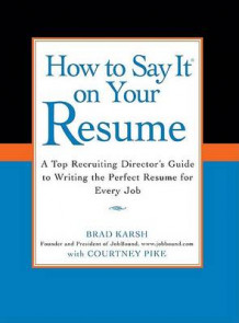 How to Say It on Your Resume av Courtney Pike, Brad Karsh og Karsh With Courtney Pike Brad (Heftet)