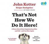 That's Not How We Do It Here! av John Kotter og Holger Rathgeber (Lydbok-CD)