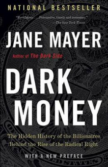 Dark Money av Jane Mayer (Heftet)