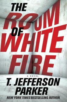 The Room Of White Fire av T. Jefferson Parker (Innbundet)
