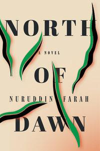 North of dawn av Nuruddin Farah (Innbundet)