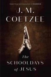 The Schooldays of Jesus av J M Coetzee (Innbundet)