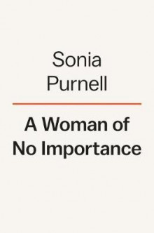 A Woman of No Importance av Sonia Purnell (Innbundet)