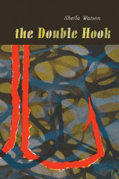 The Double Hook av Sheila Watson (Heftet)