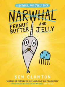 Peanut Butter and Jelly (a Narwhal and Jelly Book #3) av Ben Clanton (Innbundet)