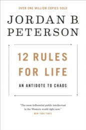12 Rules for Life av Jordan B Peterson (Heftet)
