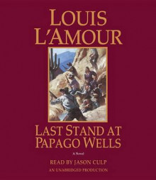 Last Stand at Papago Wells av Louis L'Amour (Lydbok-CD)