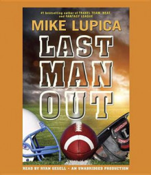 Last Man Out av Mike Lupica (Lydbok-CD)