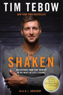 Shaken: Discovering your True Identity in the Midst of Life's Storms av Tebow Tim og A J Gregory (Heftet)