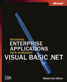 Designing Enterprise Applications with Microsoft Visual Basic .NET av Robert Oliver (Heftet)