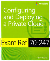 Omslag - Exam Ref 70-247 Configuring and Deploying a Private Cloud (MCSE)