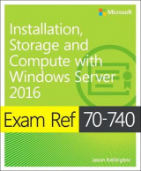 Omslag - Exam Ref 70-740 Installation, Storage and Compute with Windows Server 2016