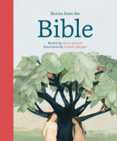Stories from the Bible av Heinz Janisch og Lisbeth Zwerger (Innbundet)