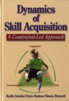 Dynamics of Skill Acquisition av Simon Bennett, Chris Button og Keith Davids (Innbundet)