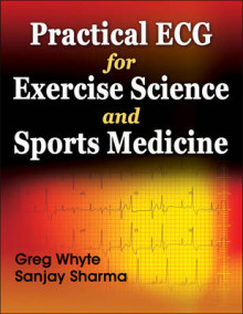 Practical ECG for Exercise Science and Sports Medicine av Greg Whyte og Sanjay Sharma (Heftet)
