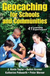 Geocaching for Schools and Communities av DuAnn Kremer, Katherine Pebworth, J. Kevin Taylor og Peter H. Werner (Heftet)