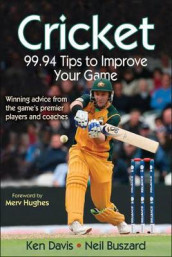 Cricket: 99.94 Tips to Improve Your Game av Neil Buszard og Ken Davis (Heftet)
