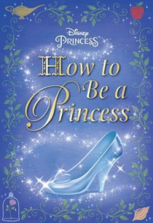 How to Be a Princess (Disney Princess) av Courtney Carbone (Innbundet)