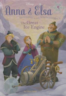 Anna & Elsa #4: The Great Ice Engine (Disney Frozen) av Erica David (Innbundet)