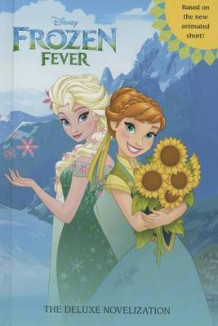 Frozen Fever: The Deluxe Novelization (Disney Frozen) av Random House Disney og Victoria Saxon (Innbundet)