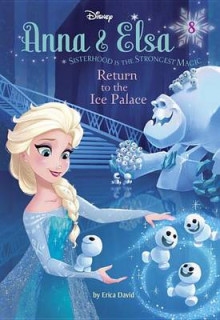 Anna & Elsa #8: Return to the Ice Palace (Disney Frozen) av Erica David (Innbundet)
