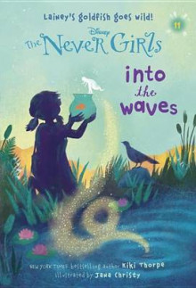 Never Girls #11: Into the Waves (Disney: The Never Girls) av Kiki Thorpe (Heftet)