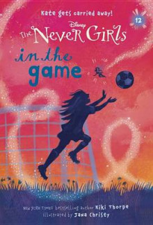 Never Girls #12: In the Game (Disney: The Never Girls) av Kiki Thorpe (Heftet)