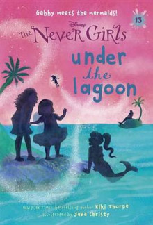 Never Girls #13: Under the Lagoon (Disney: The Never Girls) av Kiki Thorpe (Heftet)