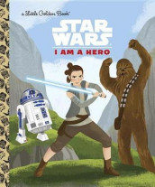 I Am a Hero (Star Wars) av Golden Books (Innbundet)