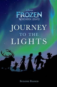 Journey to the Lights (Disney Frozen: Northern Lights) av Suzanne Francis (Innbundet)