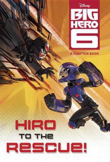 Big Hero 6: Hiro to the Rescue! av Random House Disney og Victoria Saxon (Innbundet)