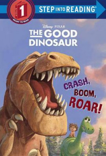 Crash, Boom, Roar! (Disney/Pixar the Good Dinosaur) av Random House Disney og Susan Amerikaner (Innbundet)