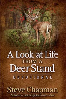 A Look at Life from a Deer Stand Devotional av Steve Chapman (Innbundet)