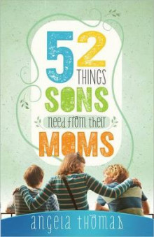 52 Things Sons Need from Their Moms av Angela Thomas (Heftet)