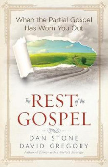 The Rest of the Gospel av Dan Stone og David Gregory (Heftet)