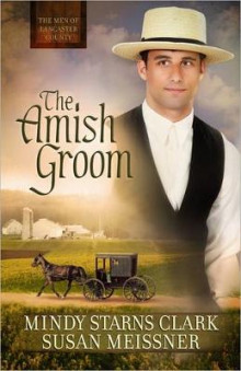 The Amish Groom av Mindy Starns Clark og Susan Meissner (Heftet)
